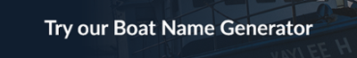 Try our Boat Name Generator